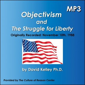 Objectivism and The Struggle for Liberty